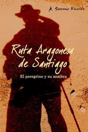 Ruta aragonesa de Santiago, de Antonio Serrano Nicolas